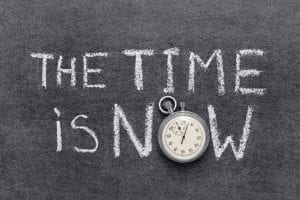 The Best Time Is Now